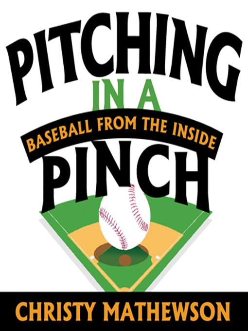 Title details for Pitching in a Pinch by Christy Mathewson - Available