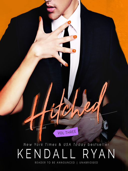 Title details for Hitched, Volume 3 by Kendall Ryan - Available