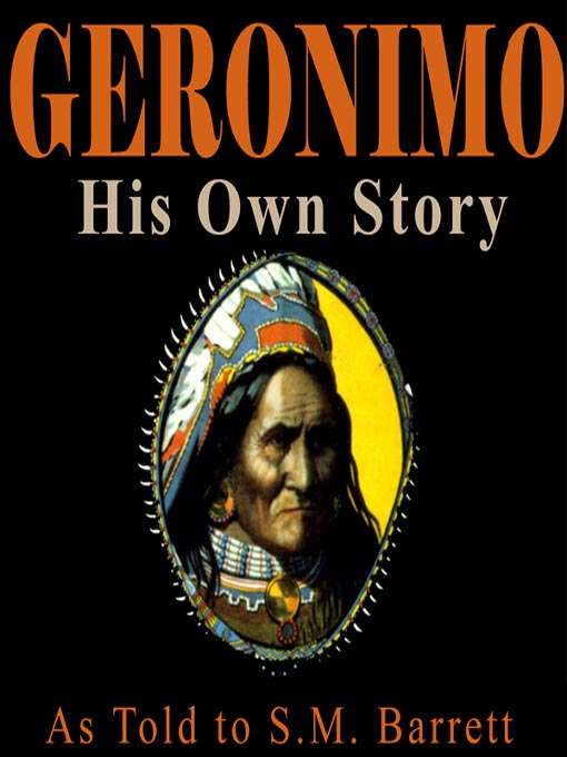 Title details for Geronimo, His Own Story by Geronimo - Available