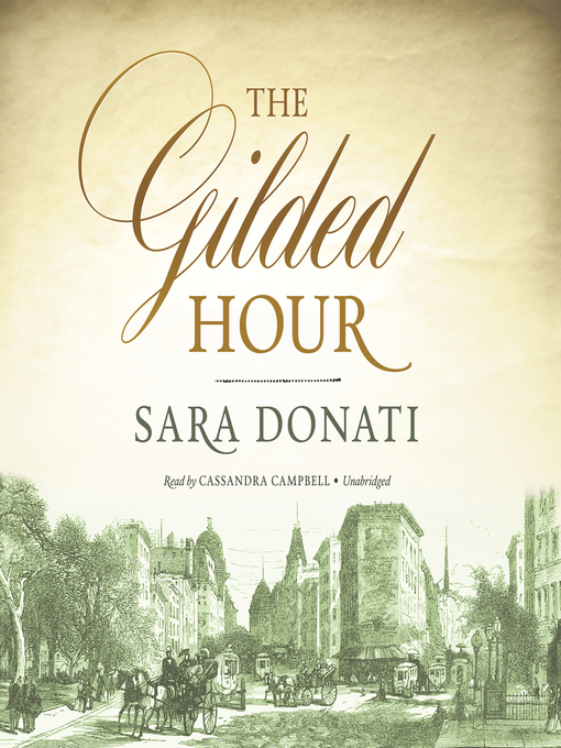 Title details for The Gilded Hour by Sara Donati - Wait list