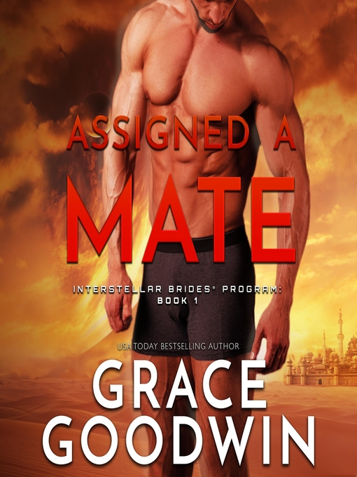 Title details for Assigned a Mate by Grace Goodwin - Wait list