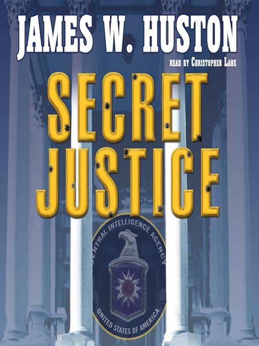 Title details for Secret Justice by James W. Huston - Wait list