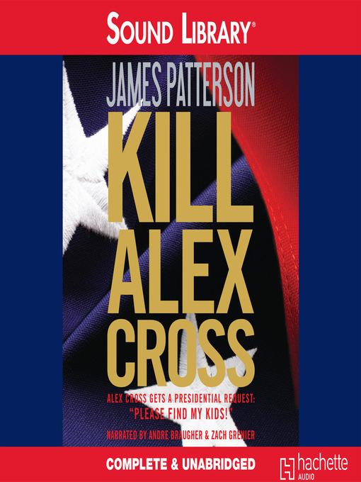 Title details for Kill Alex Cross by James Patterson - Available