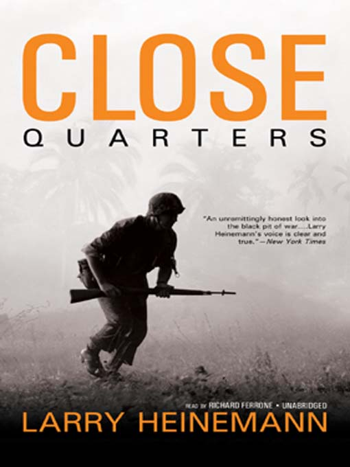 Title details for Close Quarters by Larry Heinemann - Available
