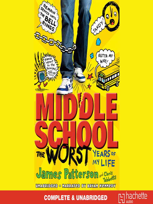 Title details for Middle School, the Worst Years of My Life by James Patterson - Wait list