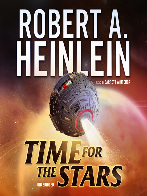 Title details for Time for the Stars by Robert A. Heinlein - Available