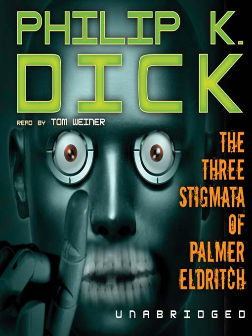 Title details for The Three Stigmata of Palmer Eldritch by Philip K. Dick - Available