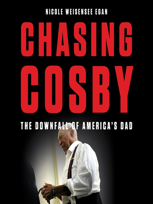 Title details for Chasing Cosby by Nicole Weisensee Egan - Wait list