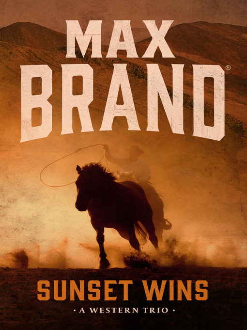 Title details for Sunset Wins by Max Brand - Available