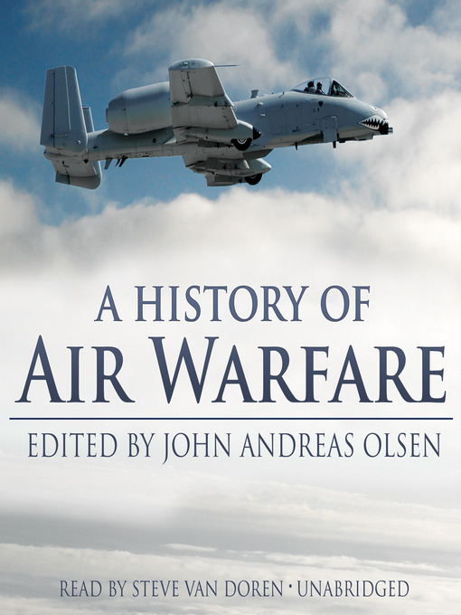 Title details for A History of Air Warfare by John Andreas Olsen - Wait list