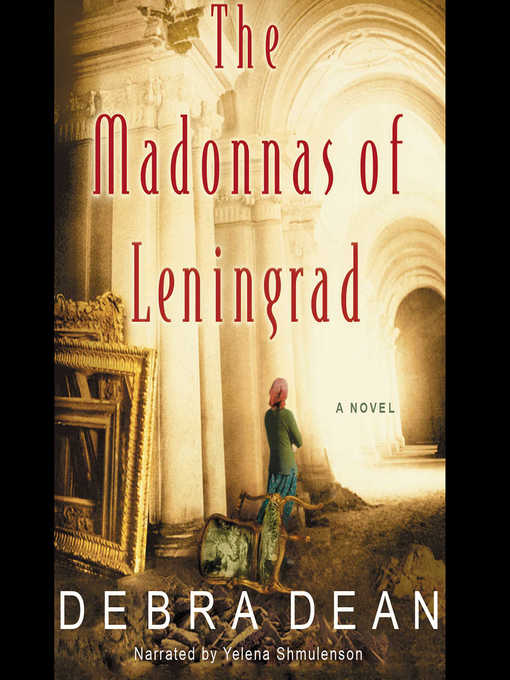Title details for The Madonnas of Leningrad by Debra Dean - Available