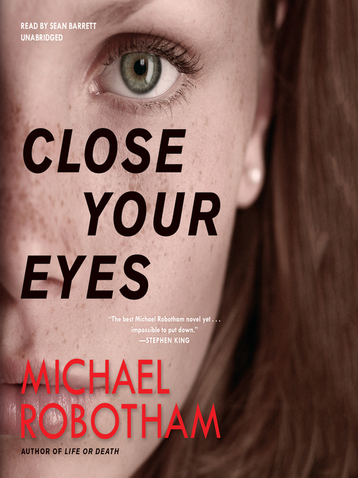 Title details for Close Your Eyes by Michael Robotham - Wait list