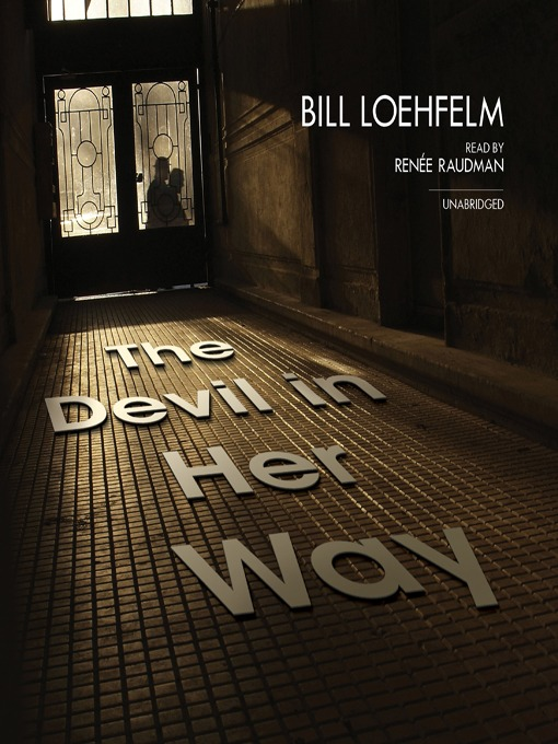 Title details for The Devil in Her Way by Bill Loehfelm - Wait list