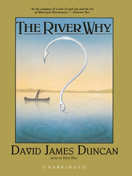 Title details for The River Why by David James Duncan - Available