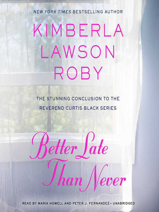 Title details for Better Late Than Never by Kimberla Lawson Roby - Wait list