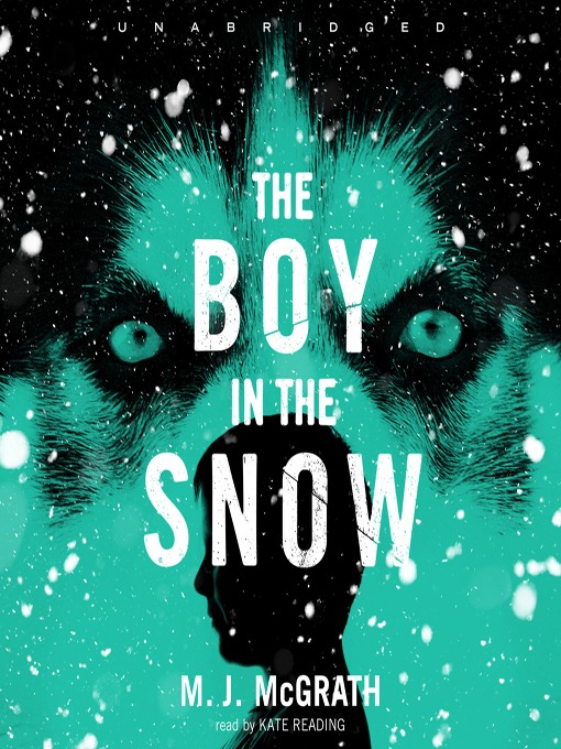 Title details for The Boy in the Snow by M. J. McGrath - Available