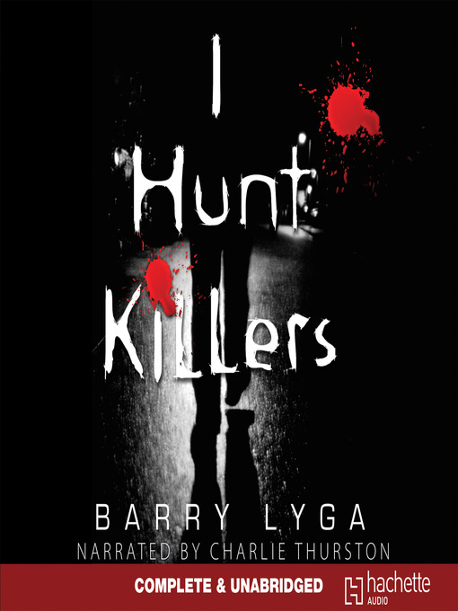 Title details for I Hunt Killers by Barry Lyga - Available