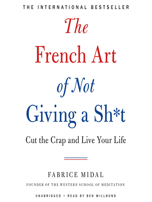 Title details for The French Art of Not Giving a Sh*t by Fabrice Midal - Available