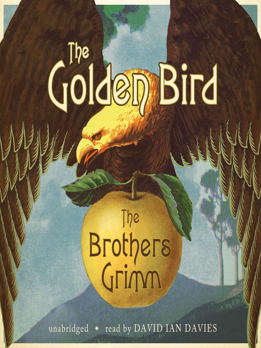 Title details for The Golden Bird by The Brothers Grimm - Wait list