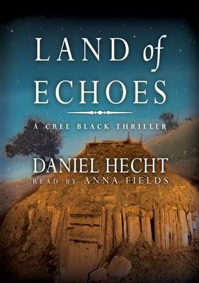 Title details for Land of Echoes by Daniel Hecht - Available