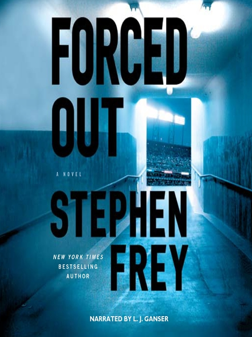 Title details for Forced Out by Stephen Frey - Available