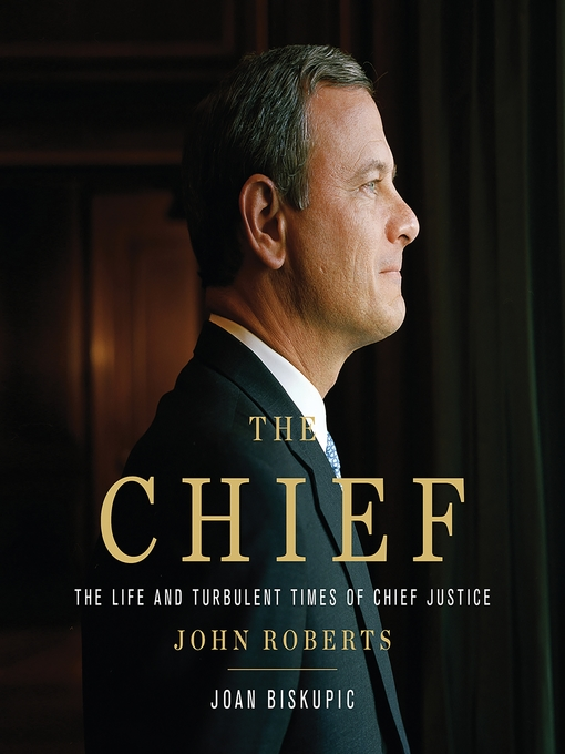 Title details for The Chief by Joan Biskupic - Wait list