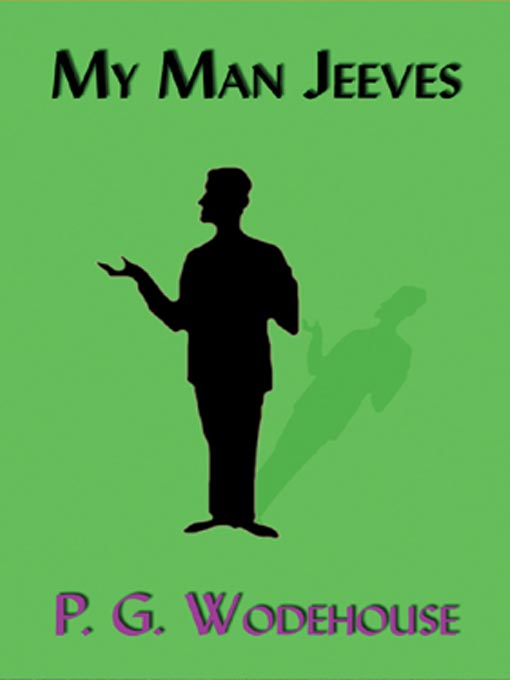Title details for My Man Jeeves by P. G. Wodehouse - Available