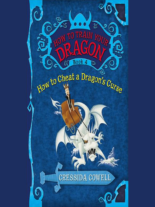 Title details for How to Cheat a Dragon's Curse by Cressida Cowell - Available