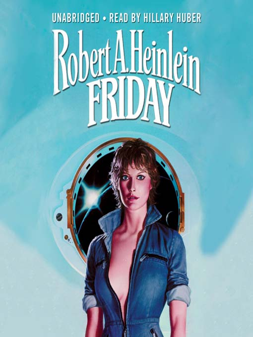 Title details for Friday by Robert A. Heinlein - Available