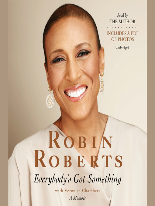 Title details for Everybody's Got Something by Robin Roberts - Available