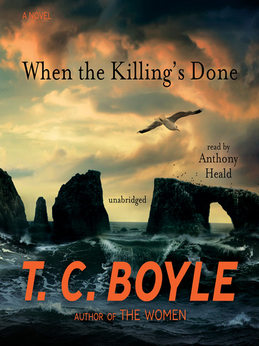 Title details for When the Killing's Done by T. C. Boyle - Available
