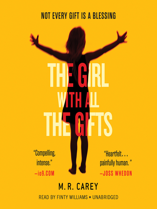 Title details for The Girl with All the Gifts by M. R. Carey - Wait list