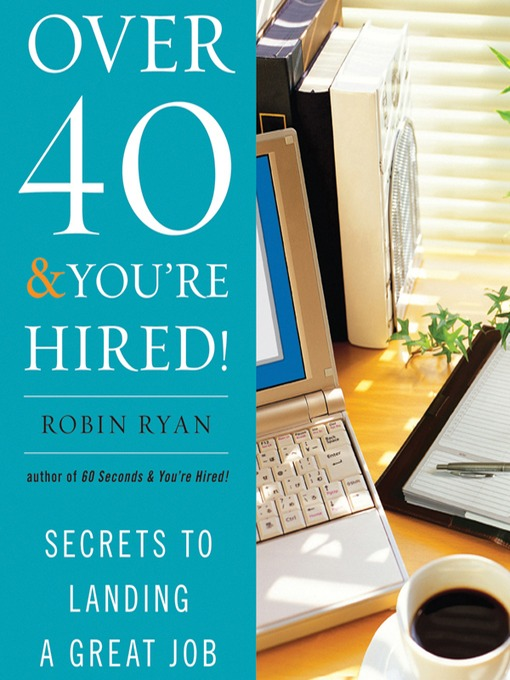 Title details for Over 40 & You're Hired by Robin Ryan - Wait list