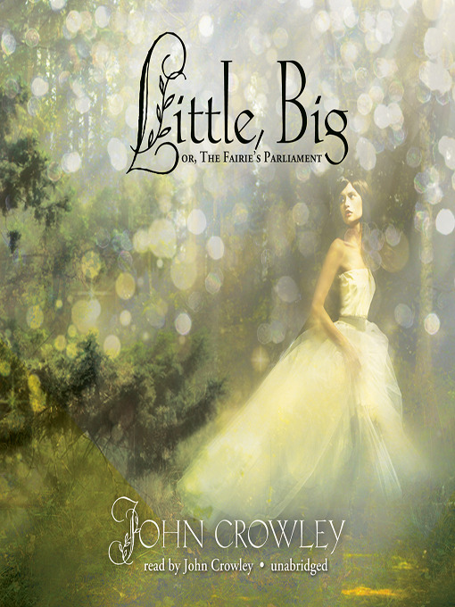 Title details for Little, Big by John Crowley - Available