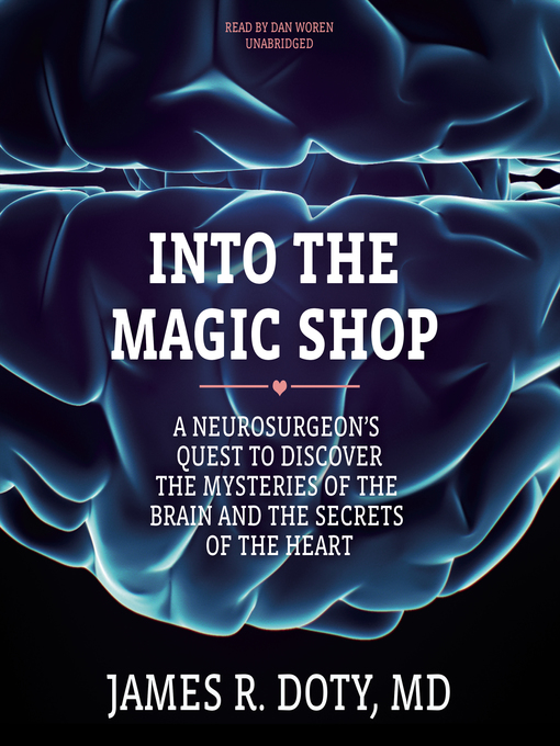 Title details for Into the Magic Shop by James R. Doty, MD - Wait list