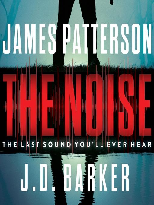 Title details for The Noise by James Patterson - Wait list
