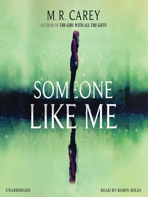 Title details for Someone Like Me by M. R. Carey - Wait list