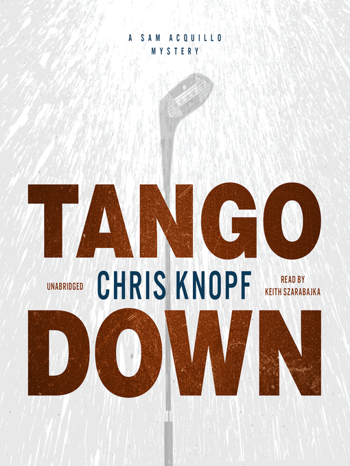 Title details for Tango Down by Chris Knopf - Available