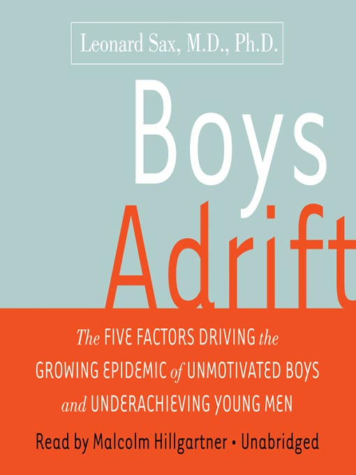 Title details for Boys Adrift by Leonard Sax, MD; PhD - Available