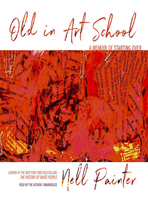 Title details for Old in Art School by Nell Painter - Available