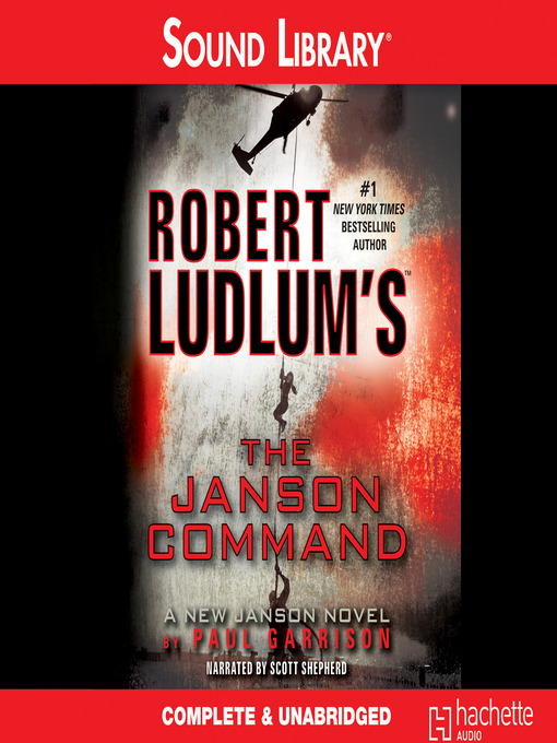 Title details for Robert Ludlum's The Janson Command by Paul Garrison - Wait list