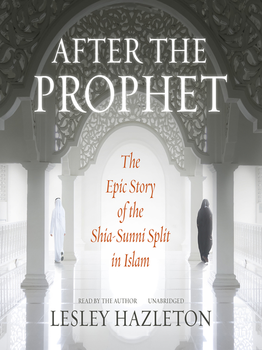 Title details for After the Prophet by Lesley Hazleton - Available