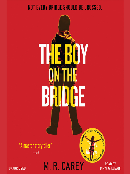 Title details for The Boy on the Bridge by M. R. Carey - Wait list
