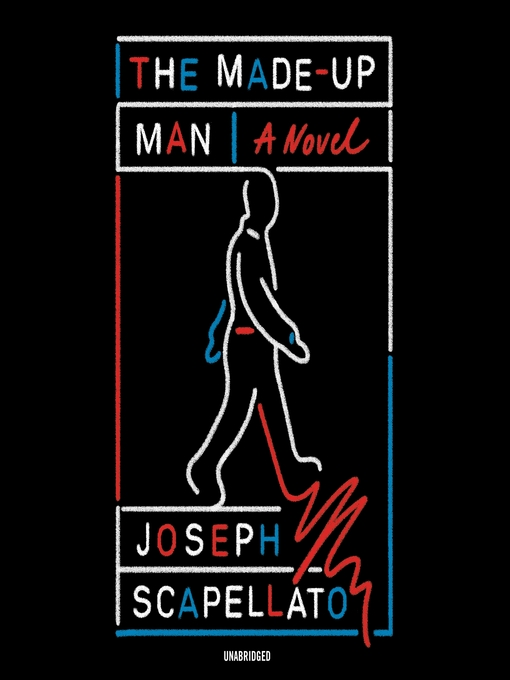 Title details for The Made-Up Man by Joseph Scapellato - Available
