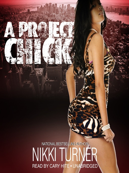 Title details for A Project Chick by Nikki Turner - Available