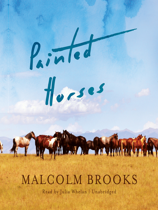 Title details for Painted Horses by Malcolm Brooks - Available