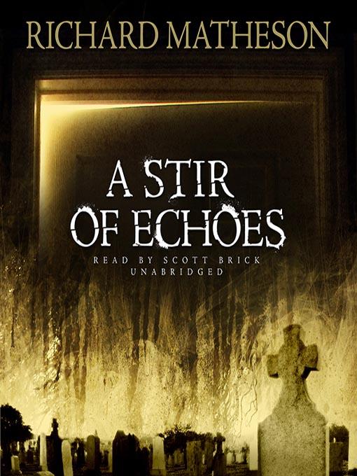 Title details for A Stir of Echoes by Richard Matheson - Wait list