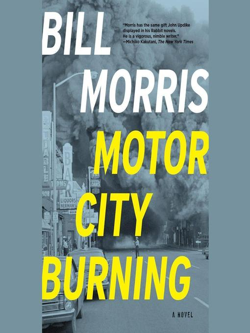 Title details for Motor City Burning by Bill Morris - Wait list