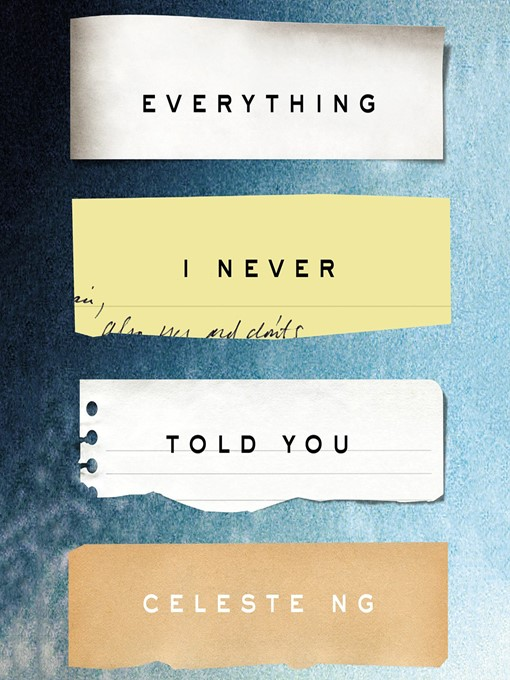 Title details for Everything I Never Told You by Celeste Ng - Wait list