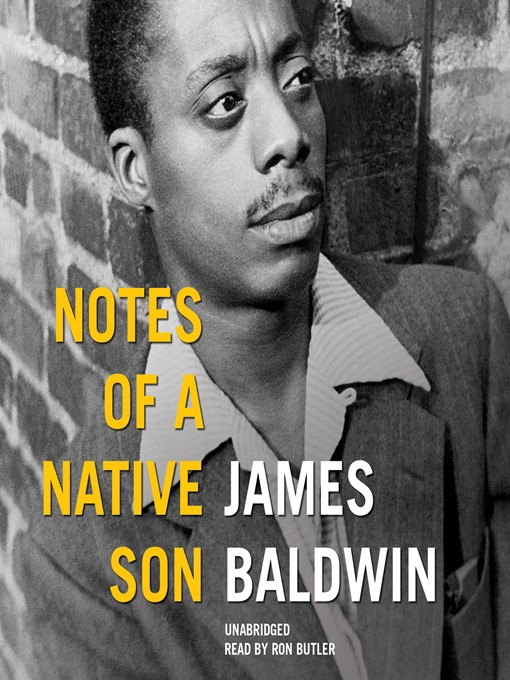 essay notes of a native son In his essay, notes of a native son- james baldwin discusses his relationship between himself and his father even though growing up in a household with both parents.